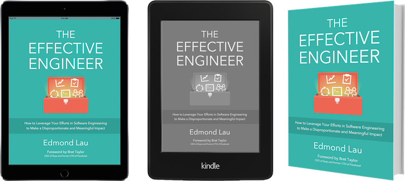 The Effective Engineer How To Maximize Your Impact